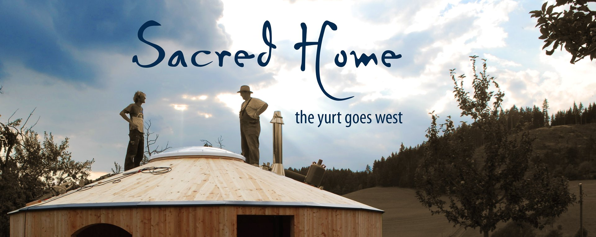 Sacred Home - the yurt goes west